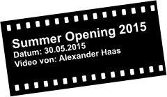 Summer Opening 2015 Datum: 30.05.2015 Video von: Alexander Haas